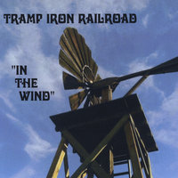 In the Wind — Tramp Iron Railroad