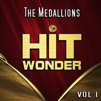 Hit Wonder: The Medallions, Vol. 1 — The Medallions