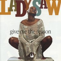 Give Me The Reason — Lady Saw