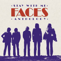 Stay With Me: The Faces Anthology — Faces