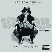 A Followjojoe Epic — FollowJOJOE