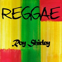 Reggae Roy Shirley — Roy Shirley