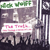The Truth... Told Through a Series of Lies — Nick Wolff