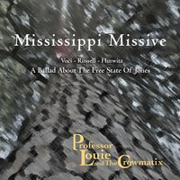 Mississippi Missive: a Ballad About the Free State of Jones — Professor Louie & The Crowmatix