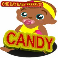Candy — One Day Baby