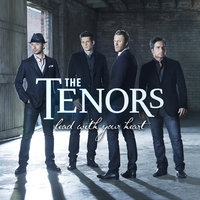 Lead With Your Heart — The Tenors