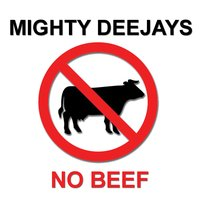No Beef — Mighty Deejays
