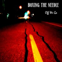 Off We Go — Boxing the Needle