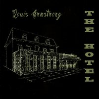 The Hotel — Louis Armstrong