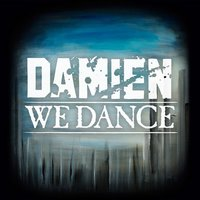 We Dance - Single — Damien (SWE)