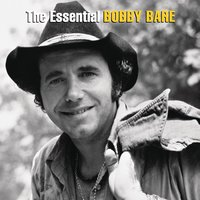 The Essential Bobby Bare — Bobby Bare