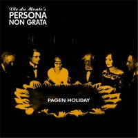 Pagen Holiday — Vic Du Monte's Persona Non Grata