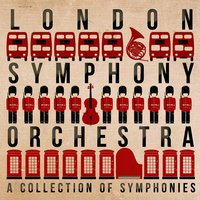 London Symphony Orchestra: A Collection of Symphonies — London Symphony Orchestra (LSO)