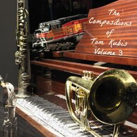 The Compositions of Tom Kubis, Vol. 3 — Tom Kubis