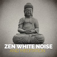Zen White Noise and Meditation — Zen Meditation and Natural White Noise and New Age