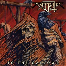 To the Gallows — Desecrator