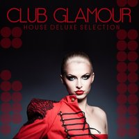 Club Glamour: House Deluxe Selection — сборник