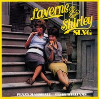 Laverne & Shirley Sing — Laverne & Shirley