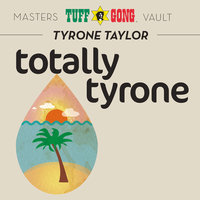 Totally Tyrone — Tyrone Taylor