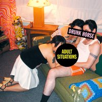 Adult Situations — Drunk Horse