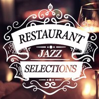Restaurant Jazz Selections — Bar Lounge, Restaurant Music, Bar Lounge Jazz, Restaurant Music|Bar Lounge|Bar Lounge Jazz