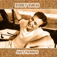 Just Friends — Bobby Darin