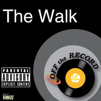 The Walk — Off The Record