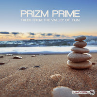 Tales From The Valley Of Sun — Prizm Prime