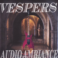 Audio Ambiance — Vespers