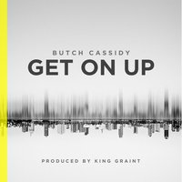 Get on Up — Butch Cassidy
