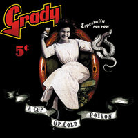 A Cup Of Cold Poison — Grady