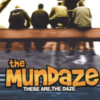 These Are The Daze — The Mundaze