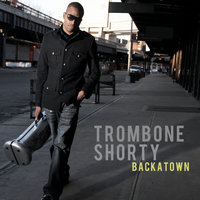 Backatown — Trombone Shorty