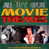 All-Time Great Movie Themes — Danny Goodwin & The Silverscreen Orchestra