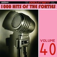 1000 Hits of the Forties, Vol. 40 — сборник