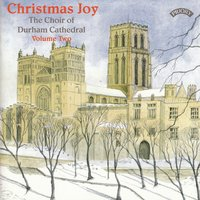 Christmas Joy - Vol 2 — The Choir of Durham Cathedral. Keith Wright|Conductor James Lancelot