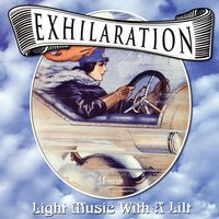 Exhilaration: Light Music With A Lilt — Various Artists - Memoir Records