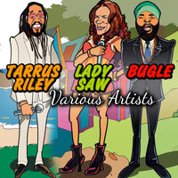 Tarrus Riley Lady Saw Bugle — G-Whizz