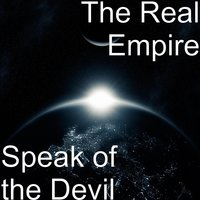 Speak of the Devil — The Real Empire