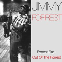 Forrest Fire / Out Of The Forrest — Ирвинг Берлин, Jimmy Forest