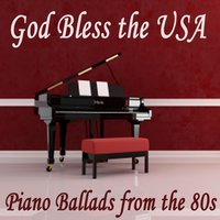 God Bless the USA - Piano Ballads from the 80s — 80s Greatest Hits, 80's Pop Band, 80's Pop