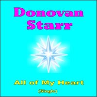 All of My Heart — Donovan Starr