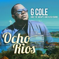 Ocho Rios — G Cole, The Wraps and Kush Band