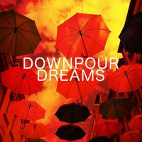 Downpour Dreams — Rain Sounds & White Noise