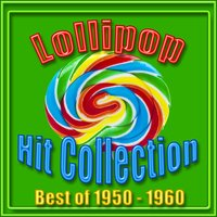 Lollipop Hit Collection - Best of 1950-60 — сборник