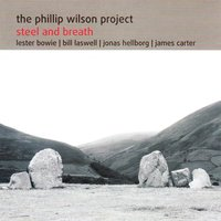 Steel and Breath — The Phillip Wilson Project