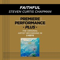 Faithful (Premiere Performance Plus Track) — Steven Curtis Chapman