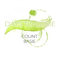 Days To Come — Count Basie