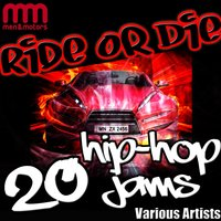 Ride or Die: 20 Hip-Hop Jams — сборник
