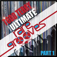 Todd Terry's Ultimate Rare Grooves (Part 1) — Todd Terry